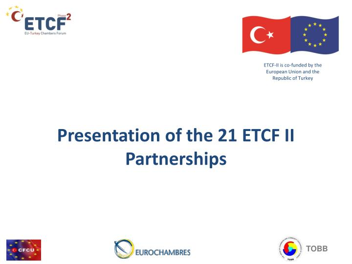 Etcf ii is co funded by the european union and the republic of turkey