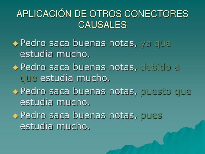 APLICACIÓN DE OTROS CONECTORES CAUSALES