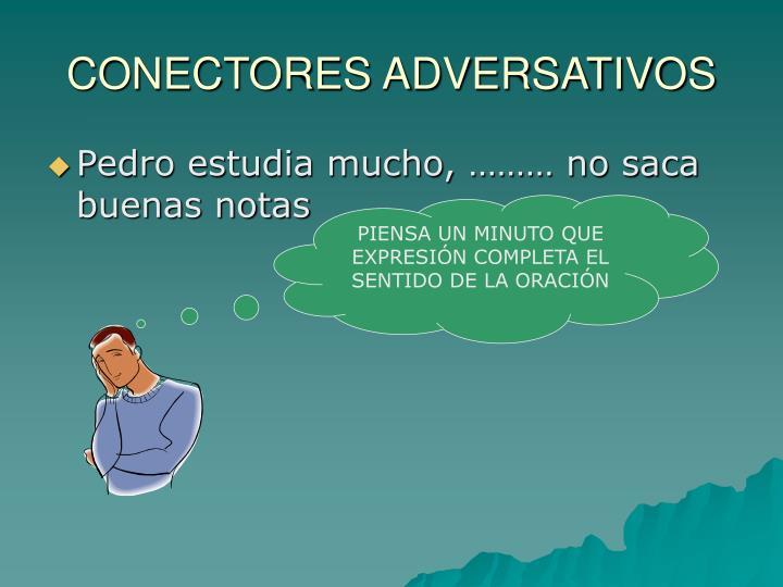 CONECTORES ADVERSATIVOS