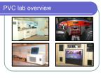 pvc lab overview
