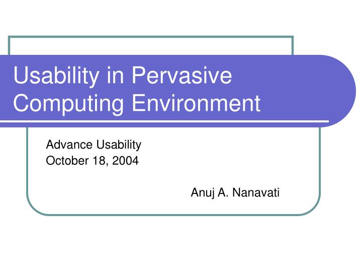 Usability in pervasive computing environment