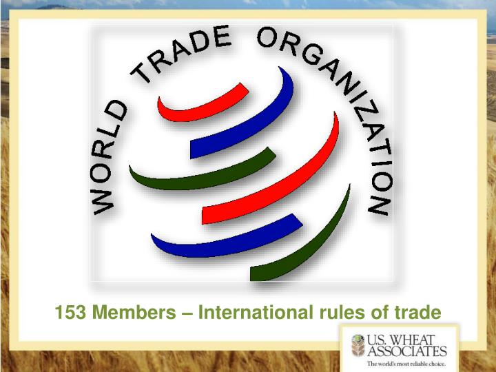 153 Members – International rules of trade