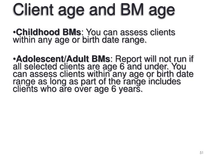 Client age and BM age