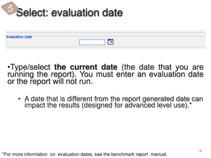 Select: evaluation date