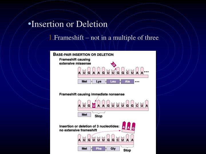 Insertion or Deletion