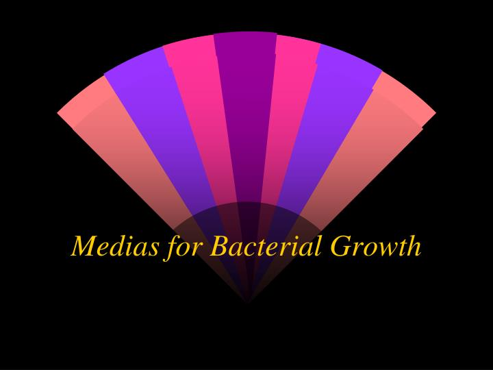 Medias for bacterial growth