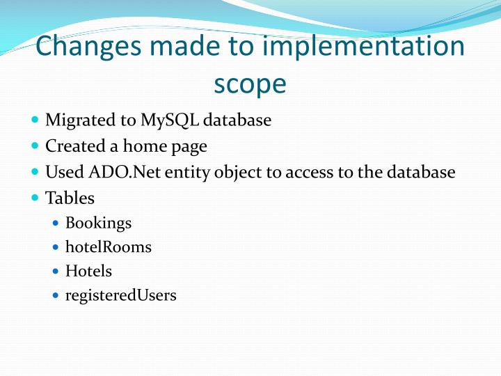 Changes made to implementation scope