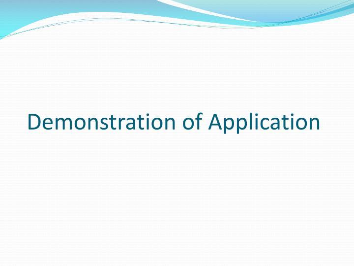 Demonstration of Application