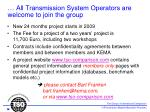 all transmission system operators are welcome to join the group