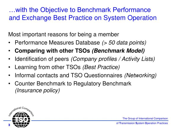 …with the Objective to Benchmark Performance and Exchange Best Practice on System Operation