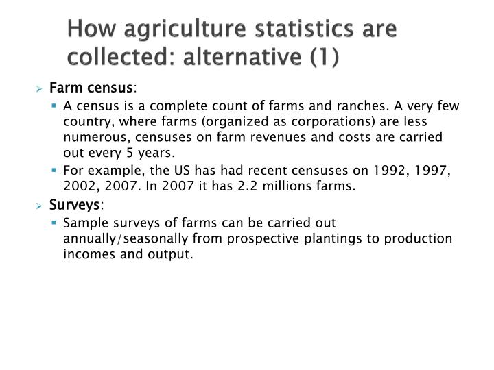 How agriculture statistics are collected: alternative (1)