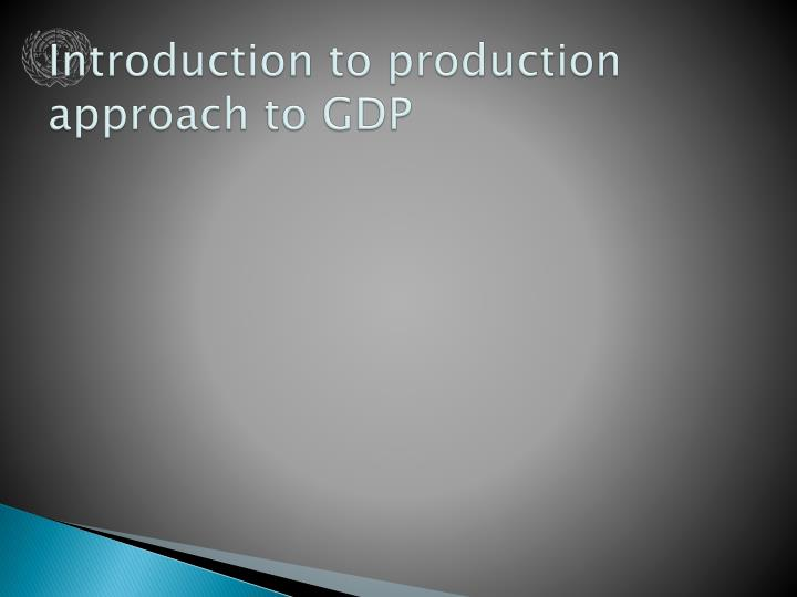 Introduction to production approach to GDP