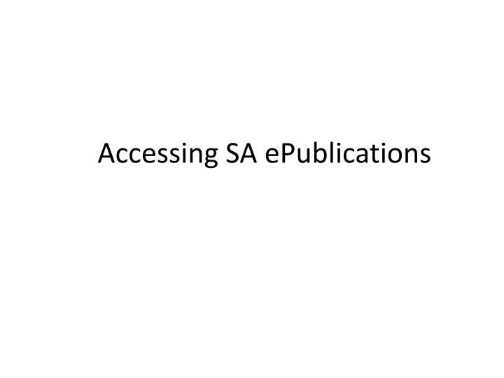 Accessing sa epublications