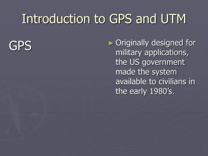 Introduction to gps and utm1