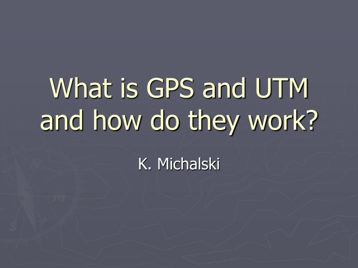 What is gps and utm and how do they work