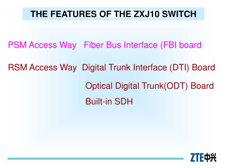 THE FEATURES OF THE ZXJ10 SWITCH