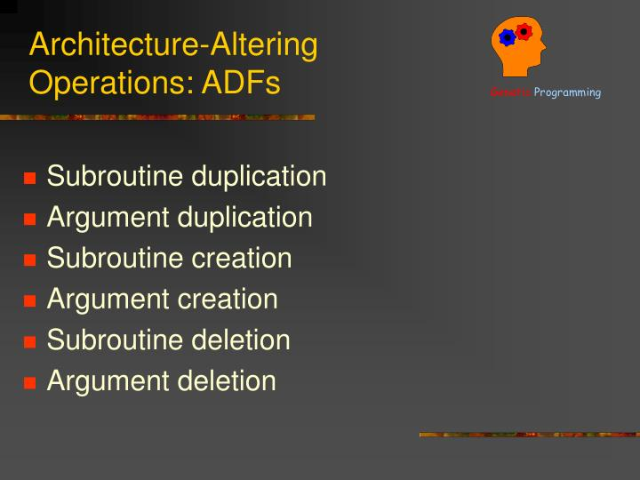 Architecture-Altering Operations: ADFs