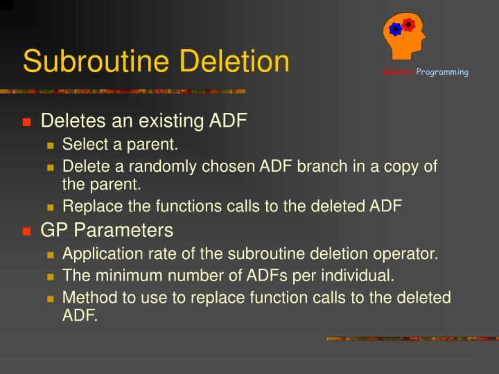 Subroutine Deletion