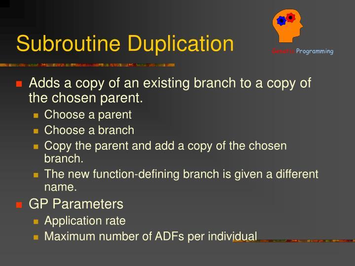 Subroutine Duplication