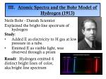 iii atomic spectra and the bohr model of hydrogen 1913
