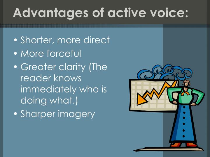 Advantages of active voice:
