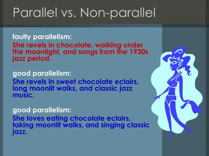 Parallel vs. Non-parallel