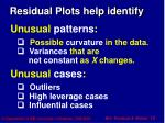 residual plots help identify