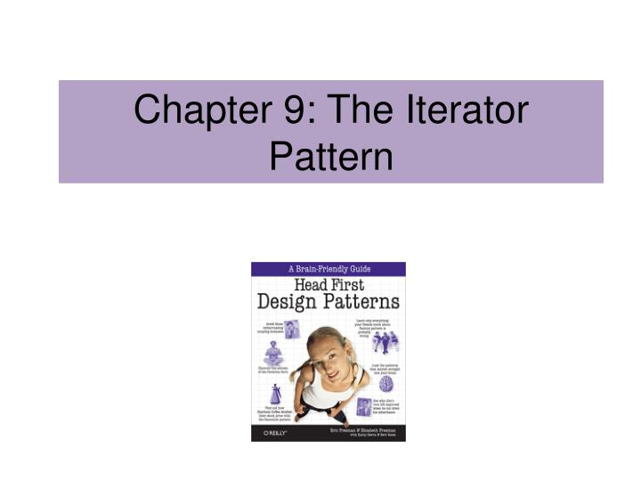 Chapter 9 the iterator pattern
