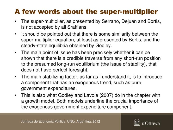 A few words about the super-multiplier
