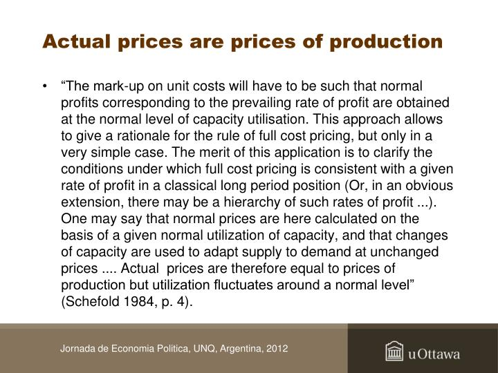 Actual prices are prices of production