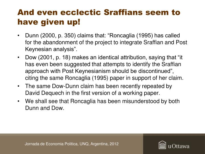 And even ecclectic Sraffians seem to have given up!