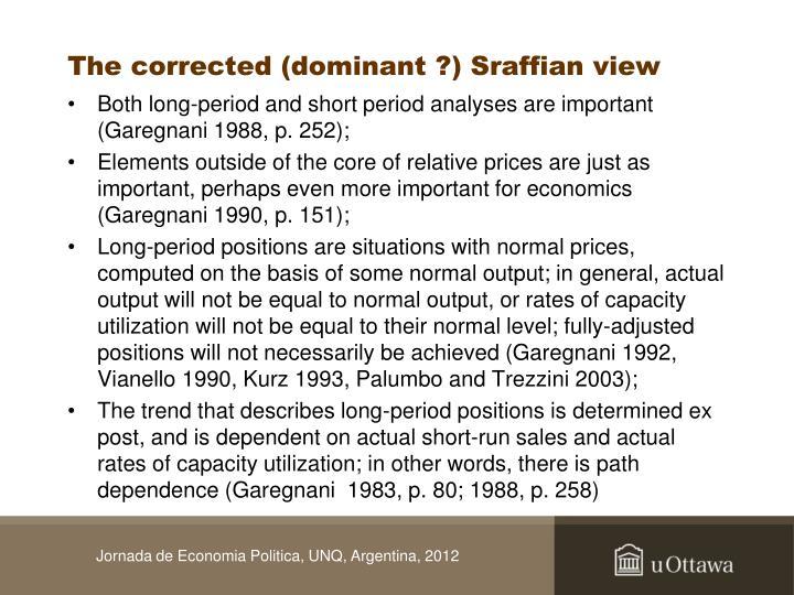The corrected (dominant ?) Sraffian view