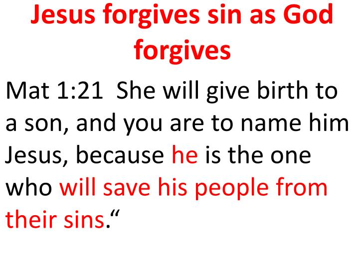 Jesus forgives sin as God forgives