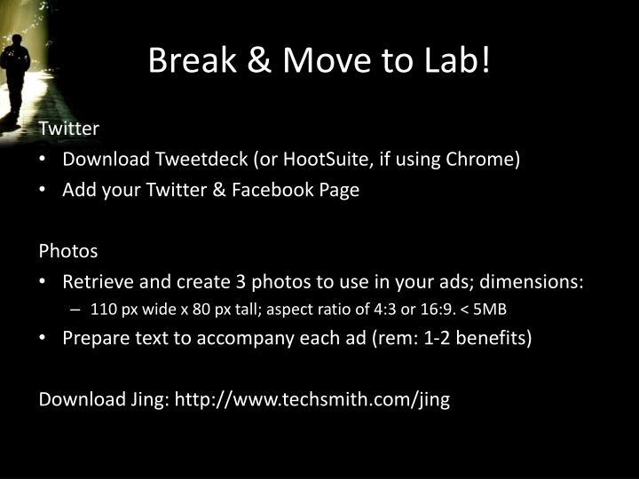 Break & Move to Lab!