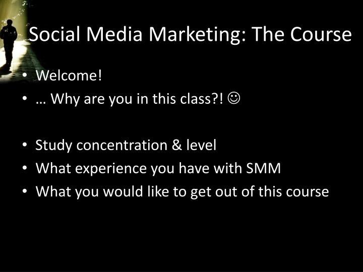 Social Media Marketing: The Course