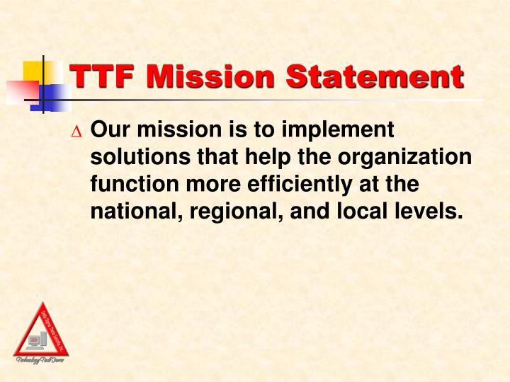 TTF Mission Statement