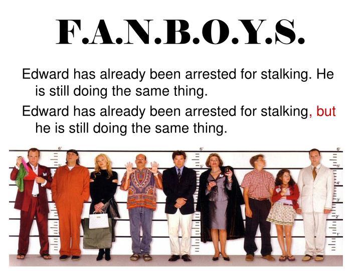 F.A.N.B.O.Y.S.