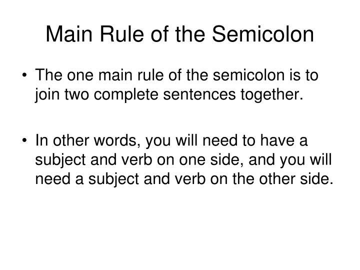 Main Rule of the Semicolon