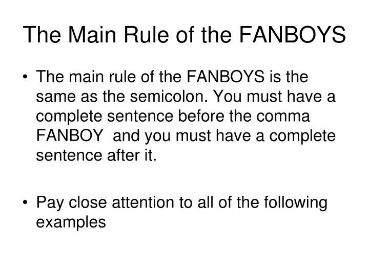 The Main Rule of the FANBOYS