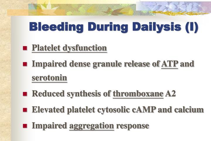 Bleeding During Dailysis (I)
