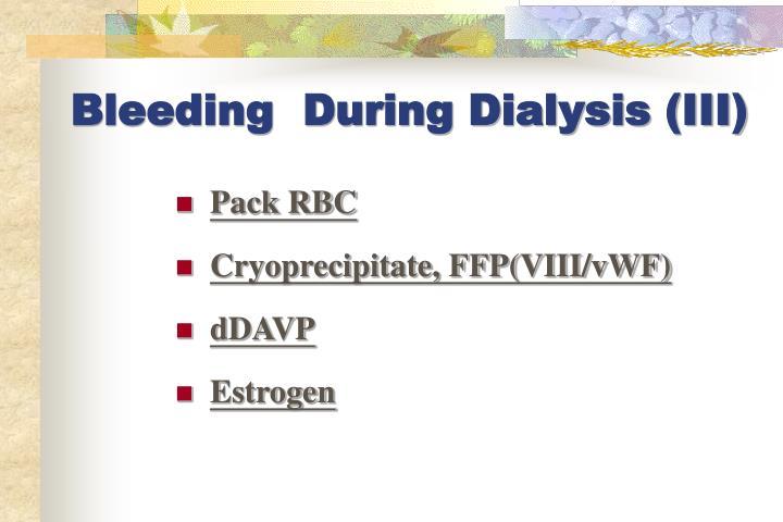 Bleeding  During Dialysis (III)