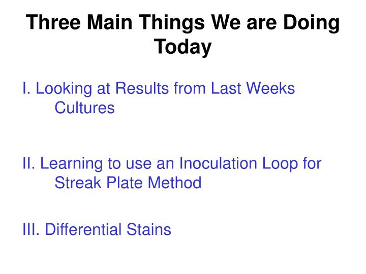 Three Main Things We are Doing Today