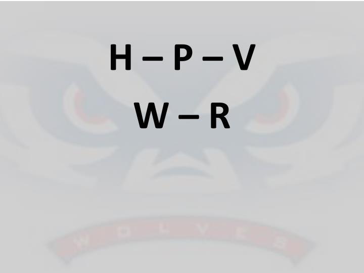 H – P – V