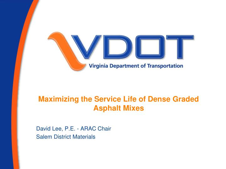 Maximizing the service life of dense graded asphalt mixes