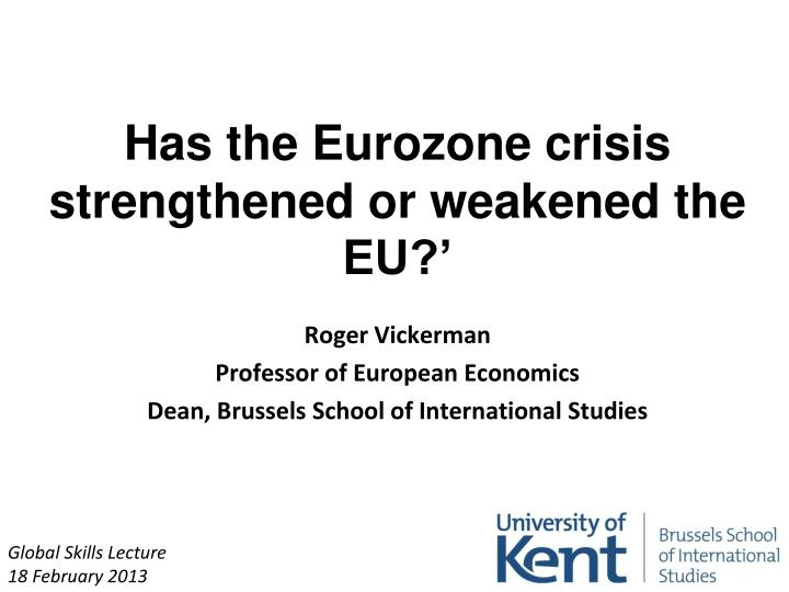 Has the eurozone crisis strengthened or weakened the eu