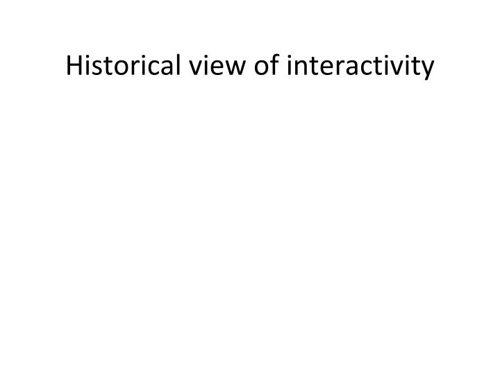 Historical view of interactivity