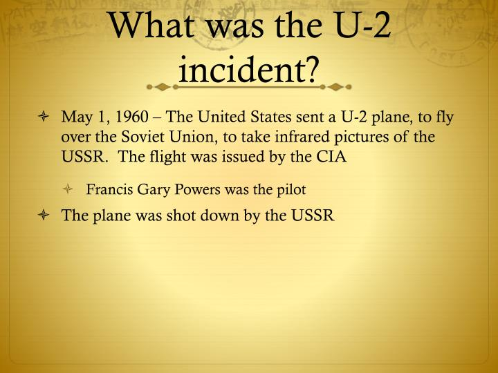 What was the U-2 incident?