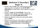 medicare is secondary payer if