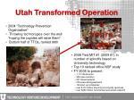 utah transformed operation