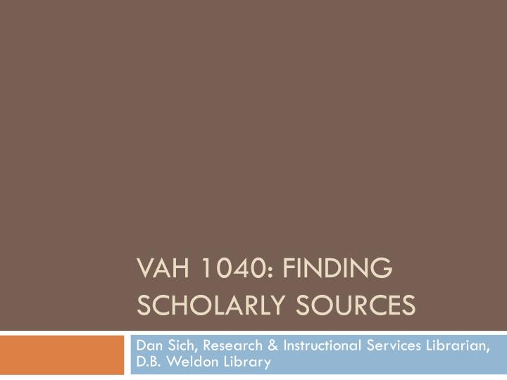 vah 1040 finding scholarly sources